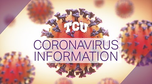 COVID-19 TCU Updates and TCU@Home Virtual Resources for Our Students