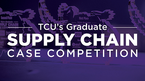 TCU's Graduate Supply Chain Case Competition