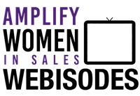 Amplify Women in Sales Webisodes